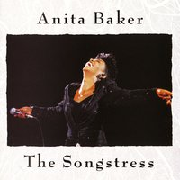 The Songstress — Anita Baker