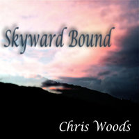 Skyward Bound — Chris Woods