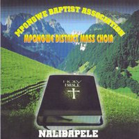 Nalibapele — Mpongwe Baptist Association Mpongwe District Mass Choir