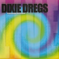 California Screamin' — Dixie Dregs