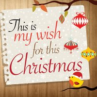 This Is My Wish for This Christmas! — Ирвинг Берлин, XMS