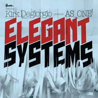 Elegant Systems — Kirk Degiorgio presents As One