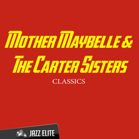 Classics — Mother Maybelle, The Carter Sisters