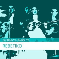 Complete Guide to Rebetiko — Bouzouki Kings & Friends
