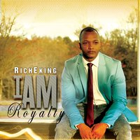 I Am Royalty — RichE King