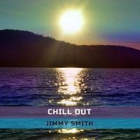 Chill Out — Jimmy Smith