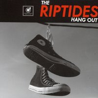 Hang Out — The Riptides