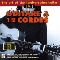 L'art de la guitare à 12 Cordes — Glen Campbell, Mason Williams, Joe Maphis, Howard Roberts, Billy Strange, James Mc Quinn, Bob Gibson, Samba Diabaté