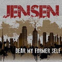 Dear My Former Self — Jensen