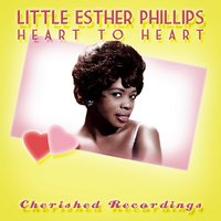 Heart to Heart — Little Esther Phillips