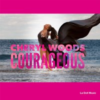 Courageous — Cheryl Woods