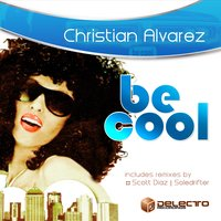Be Cool — Christian Alvarez