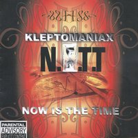 Now Is The Time — Kleptomaniax