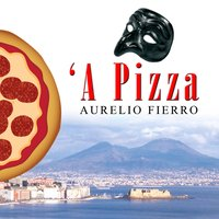 'A pizza — Aurelio Fierro