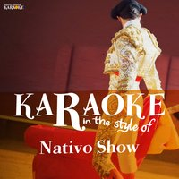 Karaoke - In the Style of Nativo Show — Ameritz Spanish Karaoke