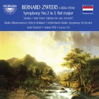 Zweers: Symphony No. 2 in E-Flat Major — Jean Fournet, Antoni Wit, Lucas Vis, Radio Filharmonisch Orkest Holland, Bernard Zweers, Netherlands Radio Symphony Orchestra