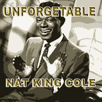 Unforgetable — Nat King Cole
