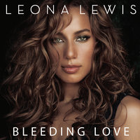 Bleeding Love — Leona Lewis