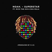 Superstar — Rich The Kid, Sha Mula, Noah.
