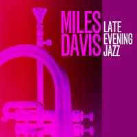 Late Evening Jazz — Miles Davis