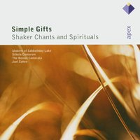 Simple Gifts - Shaker Chants & Spirituals — Joël Cohen & Boston Camerata