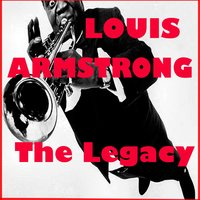 The Legacy — Louis Armstrong