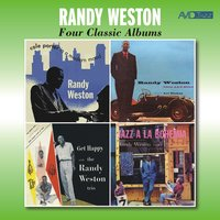Four Classic Albums: Cole Porter in a Modern Mood / Trio & Solo / Get Happy with The Randy Weston Trio / Jazz a La Bohemia — Randy Weston