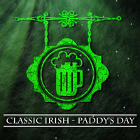 Classic Irish - Paddy's Day — The Dubliners