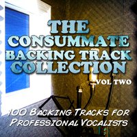 The Consummate Backing Track Collection - 100 Backing Tracks for Professional Vocalists, Vol. 2 — The Backing Track Extraordinaires