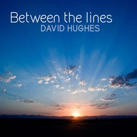 Between the Lines — David Hughes