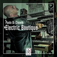 Electric Boutique — Paolo Di Cioccio