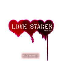 Love Stages, Pt. I — Dale Bennett