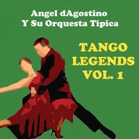 Tango Legends, Vol. 1 — Angel D'Agostino Y Su Orquesta Típica