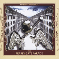 The Pearly Gate Parade — Dominic Margiotti