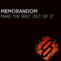 Make the Best Out of It — Memorandom