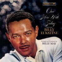 Once More With Feeling — Billy Eckstine