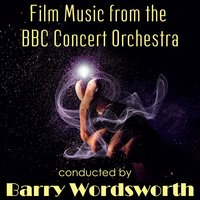 Film Music from the BBC Concert Orchestra Conducted by Barry Wordsworth — BBC Concert Orchestra cond. Barry Wordsworth