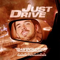Just Drive — Maverick Judson