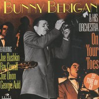 On Your Toes — Bunny Berigan & His Orchestra