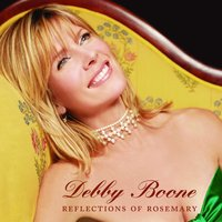 Reflections Of Rosemary — Debby Boone