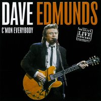 C'mon Everybody — Dave Edmunds