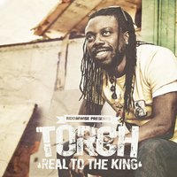 Real To The King — Torch