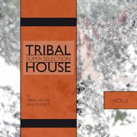 Tribal House, Super Selection, Vol. 1 — сборник