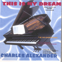 This Is My Dream — Charles Alexander