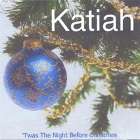'Twas The Night Before Christmas — Katiah