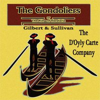 The Gondoliers by Gilbert and Sullivan — The D'Oyly Carte Company