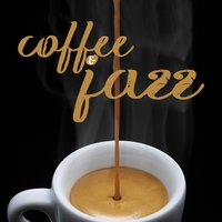 Coffee & Jazz — Coffeehouse Background Music, Coffee Shop Jazz, Coffee Shop Jazz|Coffeehouse Background Music