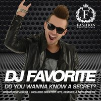 Do You Wanna Know a Secret? (Album) — DJ Favorite