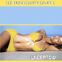Undertow — The Undertow Project