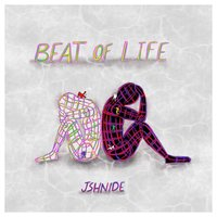 Beat of Life — Jshnide